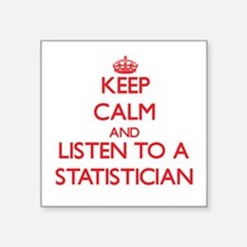 Keep Calm and Listen to a Statistician Sticker
