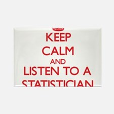 Keep Calm and Listen to a Statistician Magnets