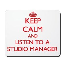 Keep Calm and Listen to a Studio Manager Mousepad