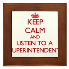 Keep Calm and Listen to a Superintendent Framed Ti