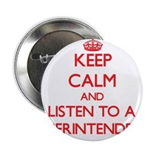 """Keep Calm and Listen to a Superintendent 2.25"""" But"""
