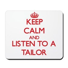 Keep Calm and Listen to a Tailor Mousepad