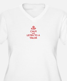 Keep Calm and Listen to a Tailor Plus Size T-Shirt