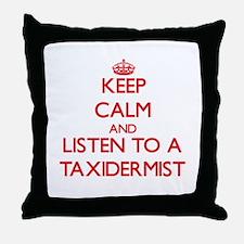 Keep Calm and Listen to a Taxidermist Throw Pillow