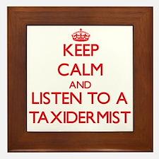 Keep Calm and Listen to a Taxidermist Framed Tile