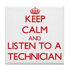 Keep Calm and Listen to a Technician Tile Coaster