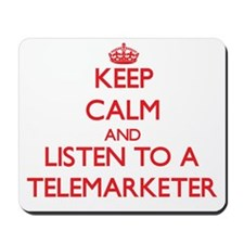 Keep Calm and Listen to a Telemarketer Mousepad