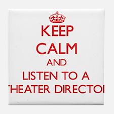 Keep Calm and Listen to a aater Director Tile Coas