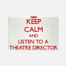 Keep Calm and Listen to a aatre Director Magnets