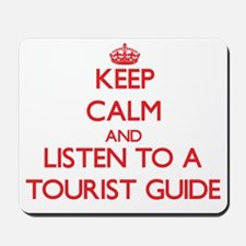 Keep Calm and Listen to a Tourist Guide Mousepad