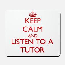 Keep Calm and Listen to a Tutor Mousepad