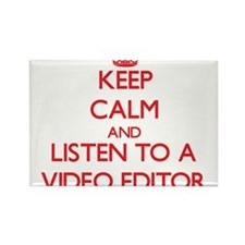 Keep Calm and Listen to a Video Editor Magnets