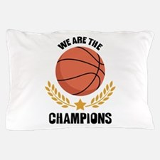 WE ARE THE CHAMPIONS Pillow Case