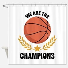 WE ARE THE CHAMPIONS Shower Curtain