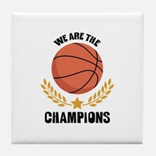 WE ARE THE CHAMPIONS Tile Coaster
