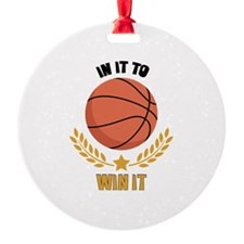 IN IT TO WIN IT Ornament