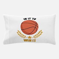 IN IT TO WIN IT Pillow Case