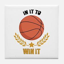 IN IT TO WIN IT Tile Coaster