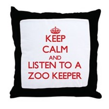 Keep Calm and Listen to a Zoo Keeper Throw Pillow