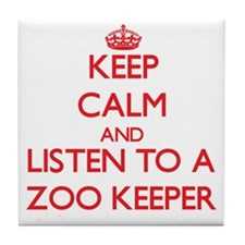 Keep Calm and Listen to a Zoo Keeper Tile Coaster