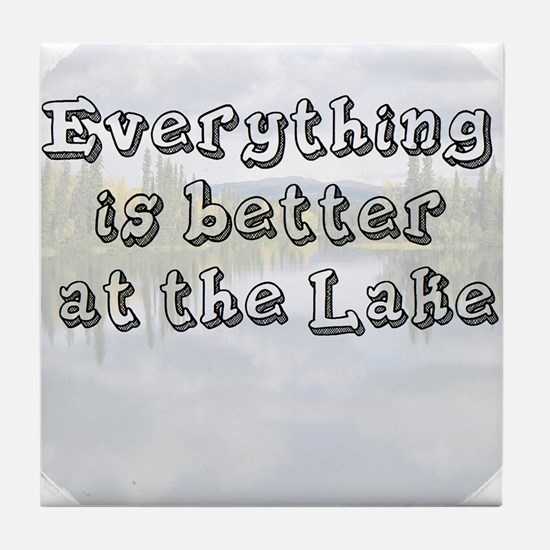 better at the lake Tile Coaster