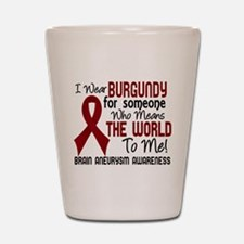 Brain Aneurysm MeansWorldToMe2 Shot Glass
