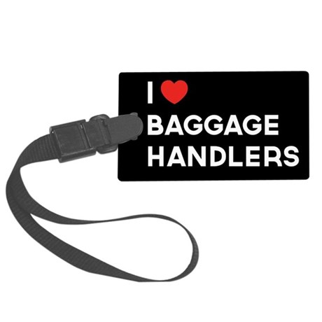 I Love Baggage Handlers - Large Luggage Tag
