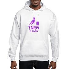 Turn and Burn Hoodie