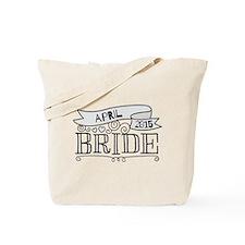 Bride 2015 April Tote Bag