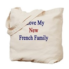 I Love My New French Family  Tote Bag