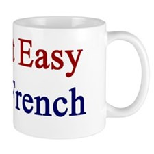 It's Not Easy Being French  Mug