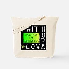 Faith, Hope, Love, Cure Tote Bag