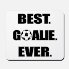 Best. Goalie. Ever. Mousepad