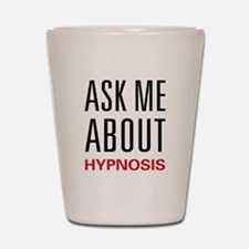 Ask Me About Hypnosis Shot Glass