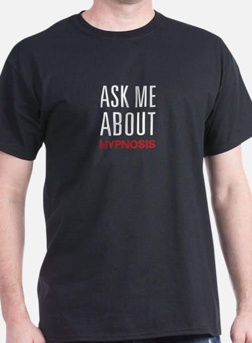 Ask Me About Hypnosis T-Shirt
