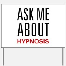 Ask Me About Hypnosis Yard Sign
