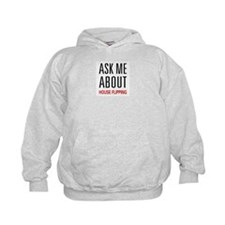 Ask Me House Flipping Hoodie