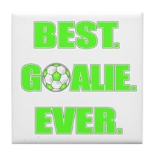 Best. Goalie. Ever. Green Tile Coaster