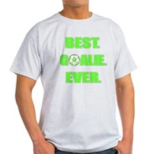 Best. Goalie. Ever. Green T-Shirt
