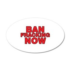 BAN FRACKING NOW Wall Decal