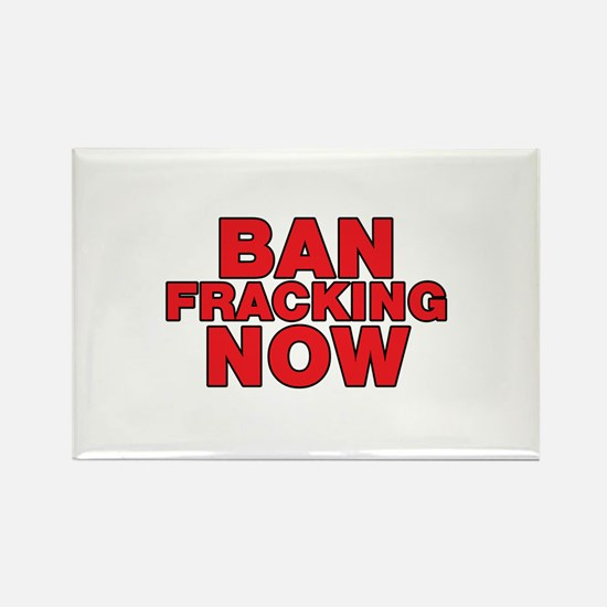 BAN FRACKING NOW Rectangle Magnet