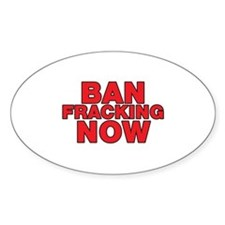 BAN FRACKING NOW Decal
