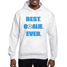 Best. Goalie. Ever. Blue Hoodie