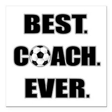 "Best. Coach. Ever. Black Square Car Magnet 3"" x 3"""