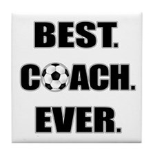 Best. Coach. Ever. Black Tile Coaster