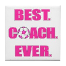 Best. Coach. Ever. Pink Tile Coaster