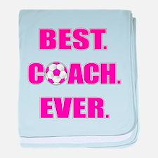 Best. Coach. Ever. Pink baby blanket