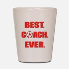 Best. Coach. Ever. Red Shot Glass