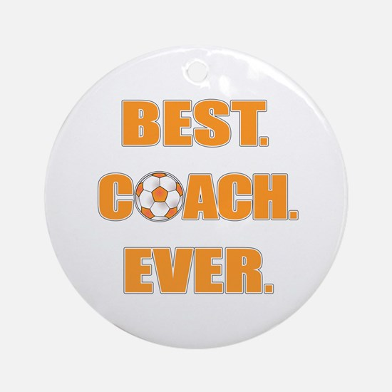 Best. Coach. Ever. Orange Ornament (Round)