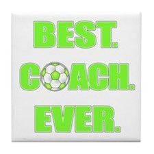 Best. Coach. Ever. Green Tile Coaster